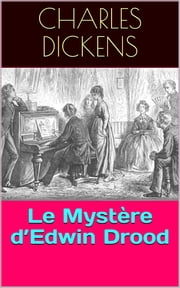 Le Mystère d'Edwin Drood eBook by Charles Dickens