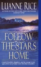 Follow the Stars Home ebook by Luanne Rice