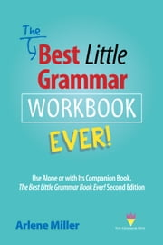 The Best Little Grammar Workbook Ever! Use Alone or with Its Companion Book, The Best Little Grammar Book Ever! Second Edition ebook by Arlene Miller