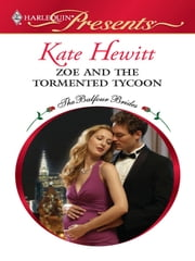 Zoe and the Tormented Tycoon ebook by Kate Hewitt