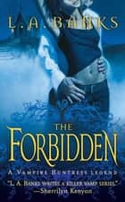 The Forbidden ebook by L. A. Banks