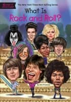 What Is Rock and Roll? ebook by Jim O'Connor, Gregory Copeland, Who HQ