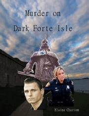 Murder On Dark Fort Isle ebook by Elaine Charton