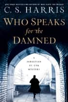 Who Speaks for the Damned ebook by C. S. Harris