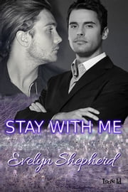 Stay with Me ebook by Evelyn Shepherd