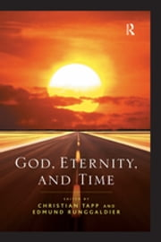 God, Eternity, and Time ebook by Edmund Runggaldier, Christian Tapp