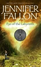 Eye of the Labyrinth - Second Sons Trilogy ebook by Jennifer Fallon