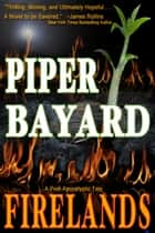 Firelands - A Post-Apocalyptic Tale ebook by Piper Bayard