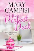 The Perfect Deal - A Workplace Romance ebook by Mary Campisi