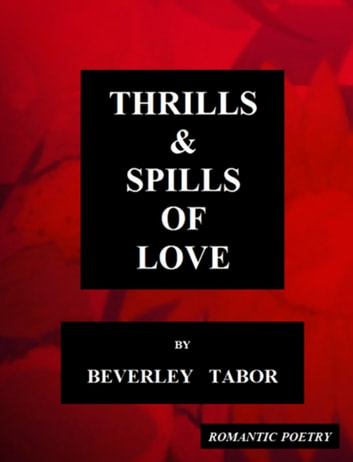 Thrills & Spills of Love ebook by Beverley Tabor