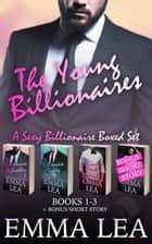 The Young Billionaires Boxed Set - Books 1-3 including Bonus Short Story ebook by Emma Lea