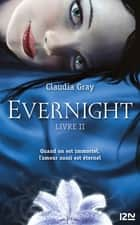 Evernight tome 2 ebook by Cécile CHARTRES, Claudia GRAY