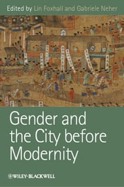 Gender and the City before Modernity ebook by Lin Foxhall,Gabriele Neher