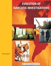 Evolution of Narcotic Investigations ebook by Robert Almonte