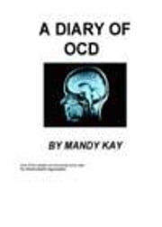 A Diary of Ocd ebook by Kay, M.