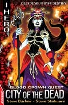EDGE: I HERO: Quests: City of the Dead - Blood Crown Quest 4 ebook by Steve Barlow, Steve Skidmore, Jack Lawrence