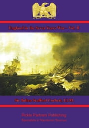 England in the Seven Years War – Vol. II - A Study in Combined Strategy ebook by Sir Julian Stafford Corbett, LLM.