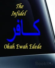 The Infidel ebook by Okah Ewah Edede