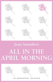All in the April Morning ebook by Jean Saunders
