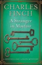 A Stranger in Mayfair ebook by Charles Finch