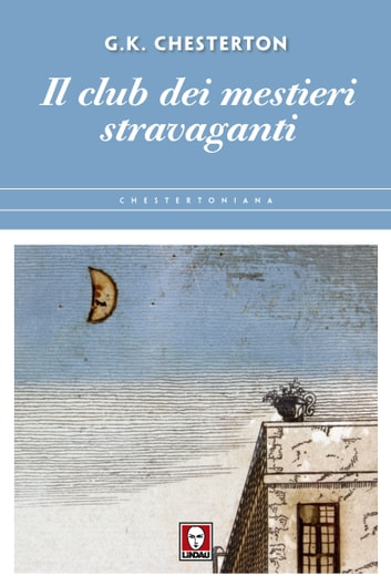 Il club dei mestieri stravaganti ebook by Gilbert Keith Chesterton