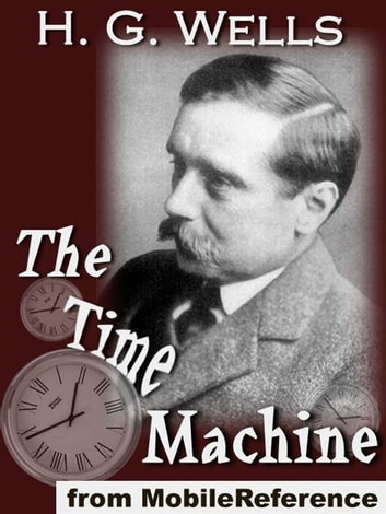 The Time Machine (Mobi Classics) ebook by H.G. Wells