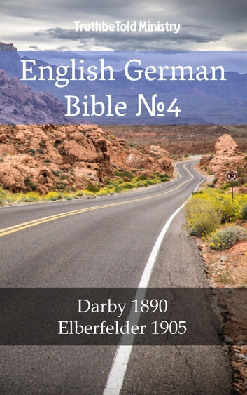 English German Bible №4 - Darby 1890 - Elberfelder 1905 ebook by TruthBeTold Ministry