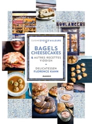 Bagels, cheesecakes et autres recettes Yiddish - Delicatessen ebook by Florence Kahn,Delphine Constantini