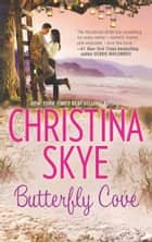 Butterfly Cove eBook by Christina Skye