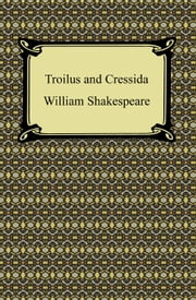 Troilus and Cressida ebook by William Shakespeare