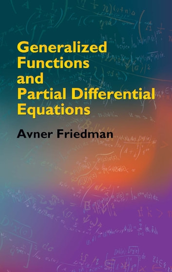 Generalized functions and partial differential equations ebook by generalized functions and partial differential equations ebook by prof avner friedman fandeluxe Images