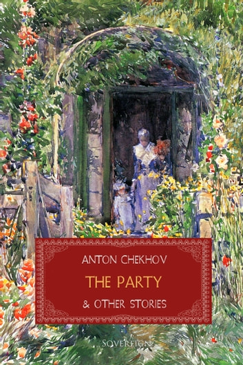 The Party and Other Stories ebook by Anton Chekhov