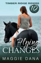 Flying Changes ebook by Maggie Dana