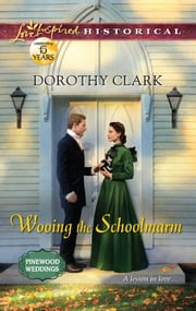 Wooing the Schoolmarm ebook by Dorothy Clark