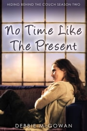 No Time Like The Present ebook by Debbie McGowan