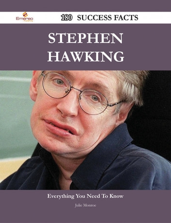 Stephen Hawking 180 Success Facts - Everything you need to know about Stephen Hawking ebook by Julie Monroe
