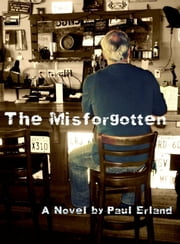 The Misforgotten ebook by Paul Erland