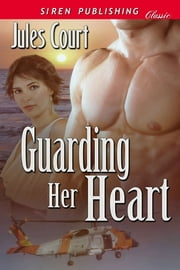 Guarding Her Heart ebook by Jules Court
