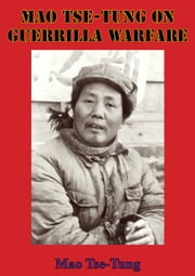 Mao Tse-Tung On Guerrilla Warfare ebook by Mao Tse-Tung,General Samuel B. Griffith,General Samuel B. Griffith