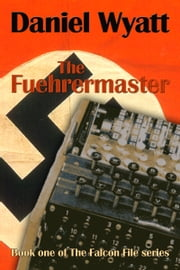 The Fuehrermaster ebook by Daniel Wyatt