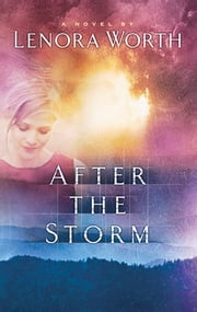After the Storm ebook by Lenora Worth