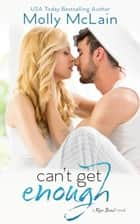 Can't Get Enough (River Bend, #2) - River Bend ebook by Molly McLain