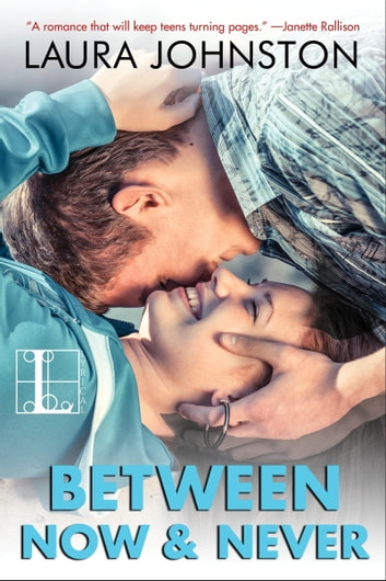 Between Now & Never ebook by Laura Johnston