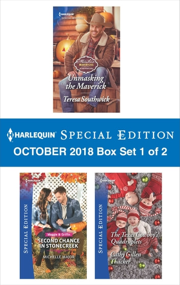 Harlequin Special Edition October 2018 - Box Set 1 of 2 - Unmasking the Maverick\Second Chance in Stonecreek\The Texas Cowboy's Quadruplets ekitaplar by Teresa Southwick,Michelle Major,Cathy Gillen Thacker