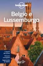 Belgio e Lussemburgo ebook by Donna Wheeler, Lonely Planet