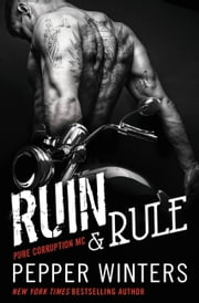 Ruin & Rule ebook by Pepper Winters