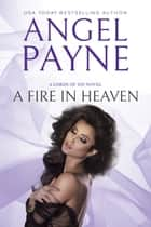 A Fire in Heaven ebook by Angel Payne