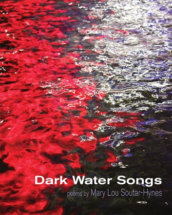 Dark Water Songs ebook by Mary Lou Soutar-Hynes