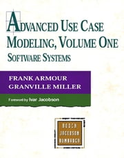 Advanced Use Case Modeling - Software Systems ebook by Frank Armour,Granville Miller