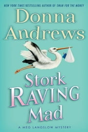 Stork Raving Mad - A Meg Langslow Mystery ebook by Donna Andrews